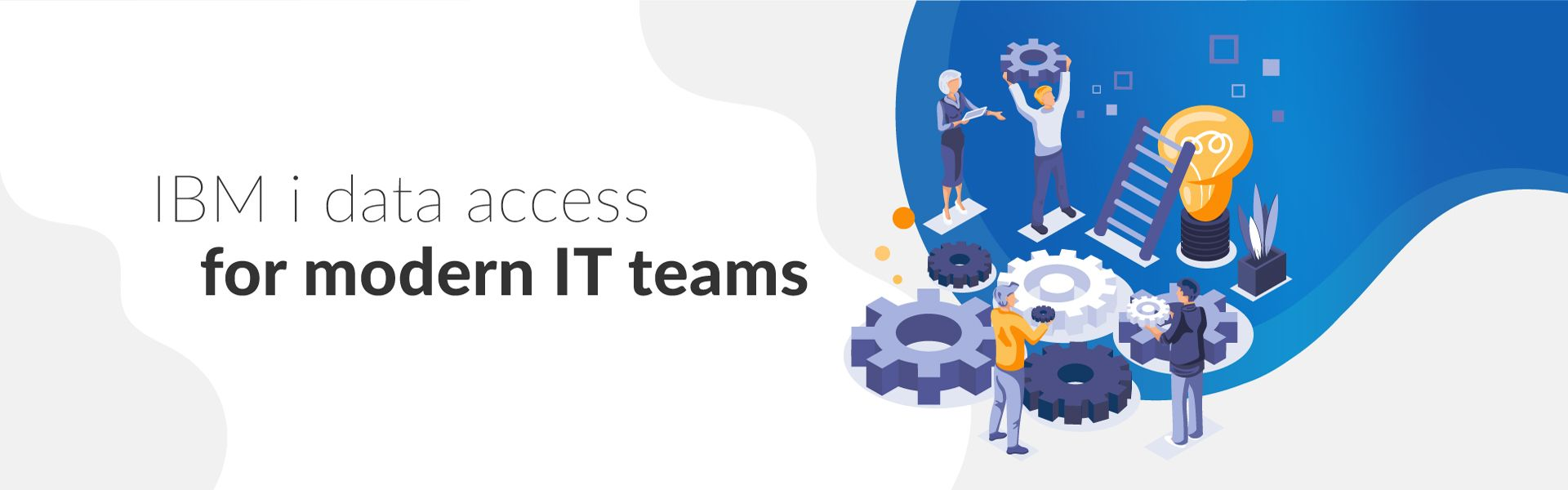IBM i data access for modern IT teams