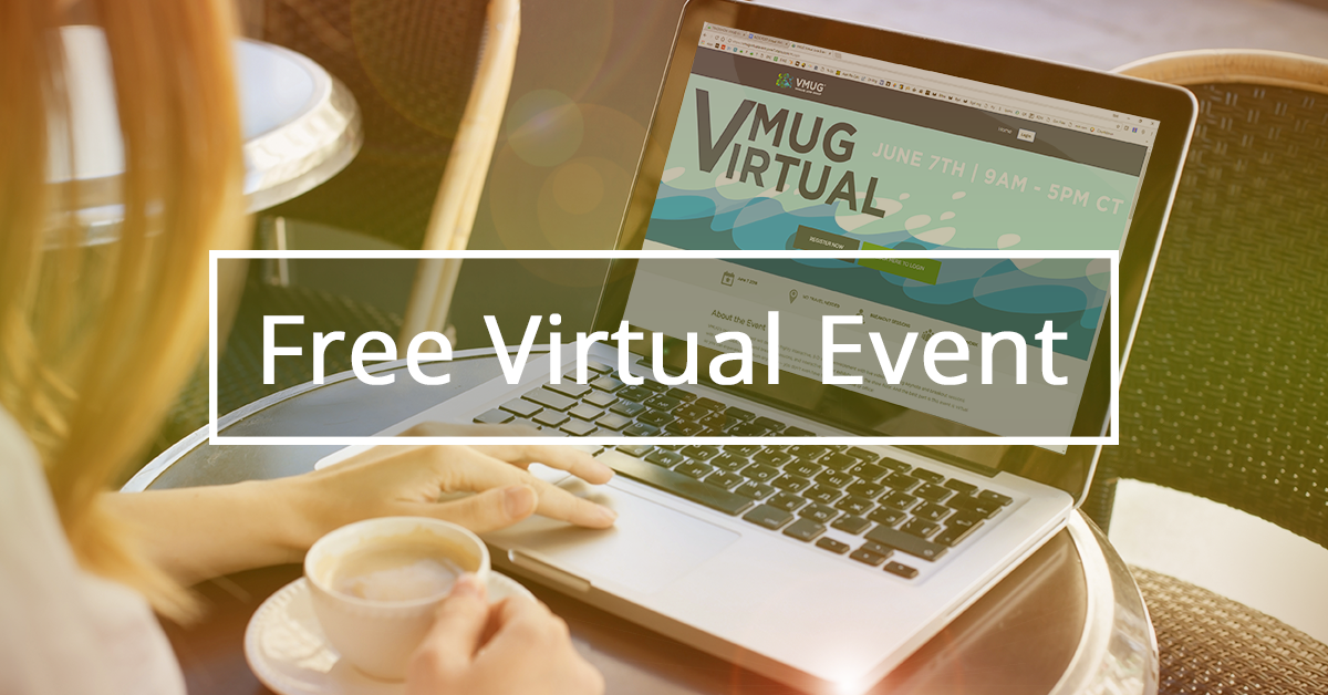 3 Reasons to Join VMUG's Virtual Event on June 7
